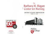 Barbara H. Hagan Center for Nursing: Dedication Ceremony Program by Normadeane Armstrong Ph.D, A.N.P.